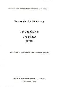 François Paulin - Idoménée, tragédie (1700).