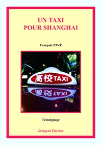 François Pavé - Un taxi pour Shanghai.