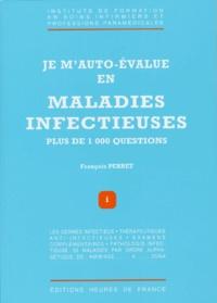 François Pebret - Je m'auto-évalue en maladies infectieuses - Plus de 1000 questions.