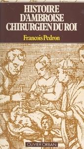 François Pédron - Histoire d'Ambroise, chirurgien du roi.