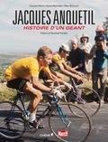 François Pédron et Pascal Meynadier - Jacques Anquetil - Histoire d'un géant.