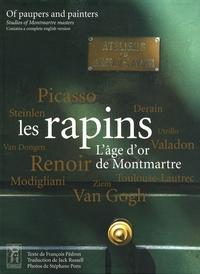 François Pédron - Les rapins - L'âge d'or de Montmartre, édition bilingue français-anglais.