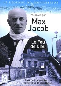 François Pédron - Max Jacob - Le Fou de Dieu.