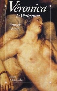 François Pédron - Véronica la Vénitienne.