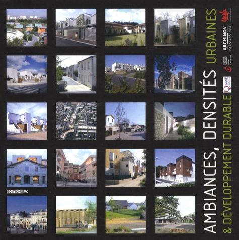 François Pélegrin et Elisabeth Pélegrin-Genel - Ambiances, densités urbaines & développement durable.