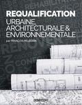 François Pélegrin - La requalification architecturale et environnementale.