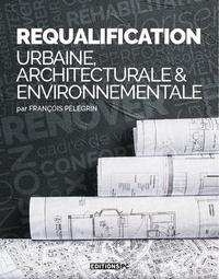 François Pélegrin - Requalification urbaine, architecturale & environnementale.