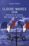 François Pelletant - Cloche-maires 2008 - Histoires et potins des mairies de France.