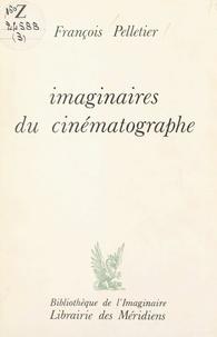 François Pelletier et Gilbert Durand - Imaginaires du cinématographe.
