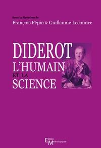 François Pépin et Guillaume Lecointre - Diderot, l'humain et la science.