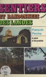 François Perche et Michel Pluvinage - Sentiers et randonnées des Landes.