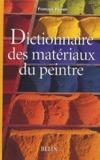 François Perego et  Collectif - Dictionnaire des matériaux du peintre.