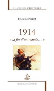 """François Pernot - 1914 - """"La fin d'un monde...""""."""