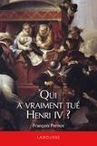 François Pernot - Qui a vraiment tué Henri IV ?.
