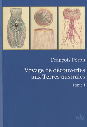 François Péron - Voyage de découvertes aux Terres australes - Tome 1 et 2.