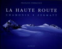 François Perraudin - La haute route - Chamonix - Zermat.
