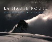 François Perraudin - La haute route - Chamonix, Zermatt.