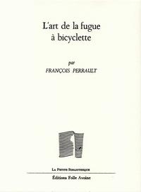 François Perrault - L'art de la fugue en bicyclette.