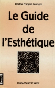 François Perrogon - Le guide de l'esthétique.