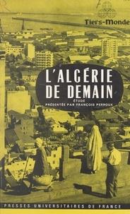 François Perroux et  Institut d'études du développe - L'Algérie de demain.