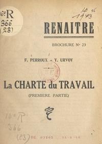 François Perroux et Yves Urvoy - La charte du travail (1). Son contenu et son esprit.