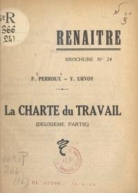 François Perroux et Yves Urvoy - La charte du travail (2). Son contenu et son esprit.