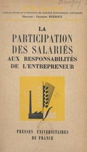 François Perroux - La participation des salariés aux responsabilités de l'entrepreneur.