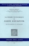 François Perroux - La pensée économique de Joseph Schumpeter - Les dynamiques du capitalisme.