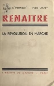 François Perroux et Yves Urvoy - La révolution en marche.