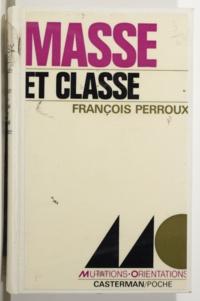 François Perroux et Michel Ragon - Masse et classe.