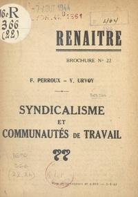 François Perroux et Yves Urvoy - Syndicalisme et communautés de travail.