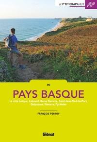 François Perroy - Le p'tit crapahut au Pays basque - La côte basque, Labourd, Basse Navarre, Saint-Jean-Pied-de-Port, Guipuzcoa, Navarra, Pyrénées.