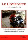 François Pessin - Le composite ? Un jeu d'enfant ! - Constructeur amateur aéronautique, automobile, nautique et industrie.