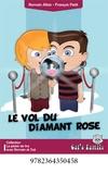 François Petit et Romain Allais - Diamant rose Cycle 3 - Découpé en 15 paragraphes-dictée de 50 à 60 mots avec défis et jeux en français.