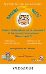 François Petit et Christina Petit - Grammi Cat's 1 - Dossier pédagogique sur la grammaire et les classes grammaticales Niveau cycle 3.