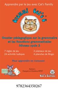 François Petit et Christina Petit - Grammi Cat's 2 - Dossier pédagogique sur la grammaire et les classes grammaticales Niveau cycle 3.