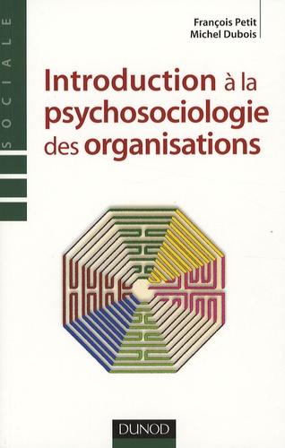 François Petit et Michel Dubois - Introduction à la psychosociologie des organisations.