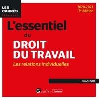 François Petit - L'essentiel du droit du travail - Relations individuelles.