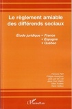François Petit et Philippe Auvergnon - Le règlement à l'amiable des différends sociaux.