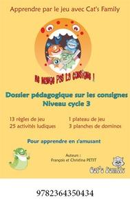François Petit - Ne mange pas la consigne Cycle 3 - Dossier pédagogique.