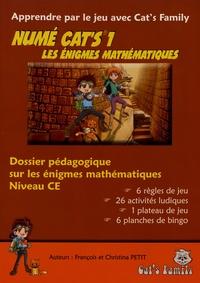 François Petit et Christina Petit - Numé Cat's 1 Les énigmes mathématiques - Dossier pédagogique sur les énigmes mathématiques Niveau CE.
