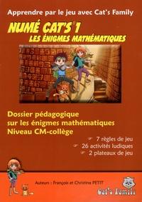 François Petit et Christina Petit - Numé Cat's 1 Les énigmes mathématiques - Dossier pédagogique sur les énigmes mathématiques Niveau CM/Collège.