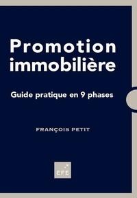 François Petit - Promotion immobilière - Guide pratique en 9 phases.
