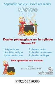 François Petit et Christina Petit - SilaBémo - Apprendre par le jeu avec Cat's Family - Dossier pédagogique sur les syllabes Niveau CP.