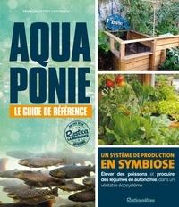 François Petitet-Gosgnach - Aquaponie - Le guide de référence.