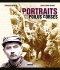François Petreto et Jean-Claude Fieschi - Portraits de Poilus corses.