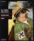 """François Pétry - Le """"Salon des rêves"""" - Comment le peintre Joseph Steib fit la guerre à Adolf Hitler."""
