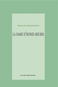 François Philipponnat - La dame-d'onze-heures.
