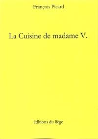 François Picard - La Cuisine de madame V..