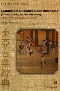 François Picard - Lexique des musiques d'Asie orientale (Chine, Corée, Japon, Vietnam).